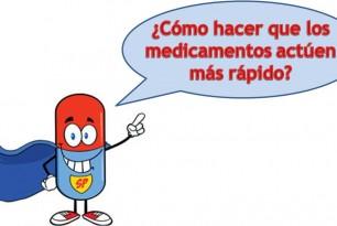 FIR FÁCIL: ¿Cómo hacer para que los medicamentos actúen más rápido?